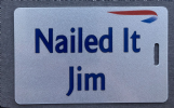 Nailed It Jim *LIMITED EDITION